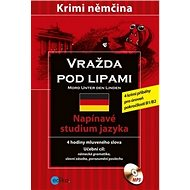 Vražda pod lipami Mord unter den linden: Krimi němčina + CD - Kniha