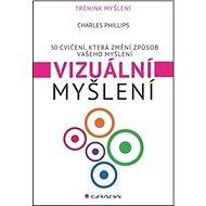 Vizuální myšlení: 50 cvičení, která změní způsob vašeho myšlení - Kniha