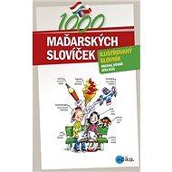 1000 maďarských slovíček: ilustrovaný slovník