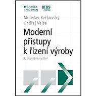 Moderní přístupy k řízení výroby: C.H.Beck pro praxi - Kniha