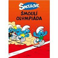 Šmoulové Šmoulí olympiáda - Kniha
