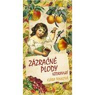 Zázračné plody uzdravují - Kniha