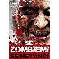 Se zombiemi se netančí - Kniha