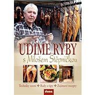 Udíme ryby s Milošem Štěpničkou: Techniky uzení, rady a tipy, zajímavé recepty
