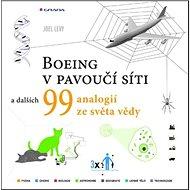 Boeing v pavoučí síti: a dalších 99 vědeckých analogií - Kniha