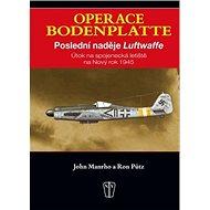 Operace Bodenplatte: Poslední naděje Luftwaffe - Kniha