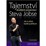 Tajemství skvělých prezentací Steva Jobse: Jak si získat každé publikum - Kniha