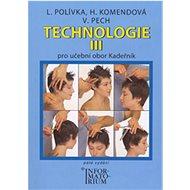 Technologie III: Pro 3 ročník UO Kadeřník - Kniha