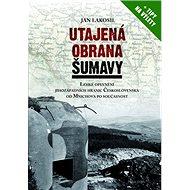 Utajená obrana Šumavy - Kniha