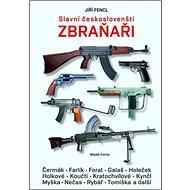Slavní českoslovenští zbraňaři - Kniha