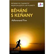 Běhání s Keňany: Pátrání po tajemství nejrychlejších lidí planety