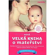 Nová velká kniha o mateřství: od početí do věku 3 let (+ CD) - Kniha