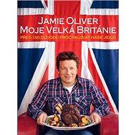 Moje Velká Británie: Přes 130 důvodů proč milovat naše jídlo - Kniha
