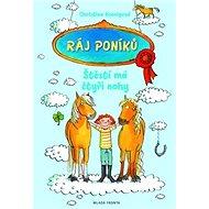 Ráj poníků Štěstí má čtyři nohy - Kniha