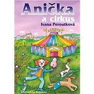 Anička a cirkus - Kniha