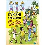Cvičení s říkankou pro malé děti - Kniha