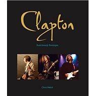 Clapton: Ilustrovaný životopis Erica Claptona