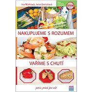 Nakupujeme s rozumem Vaříme s chutí: Porce právě pro vás - Kniha
