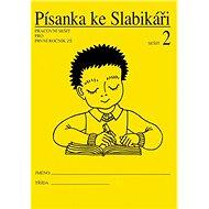 Písanka ke Slabikáři 2: Pracovní sešit pro první ročník ZŠ - Kniha