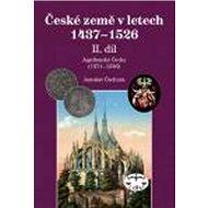 České země 1437-1526: II. díl Jagellonci na českém trůně 1471-1526 - Kniha