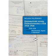 Diplomatické vztahy Československa a USA: I. díl - 1. svazek 1918-1968