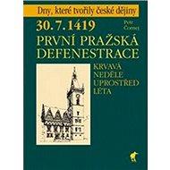 První pražská defenestrace: 30. 7. 1419 Krvavá neděle uprostřed léta - Kniha