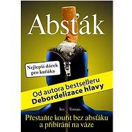 Absťák: Přestaňte kouřit bez absťáku a přibrání na váze - Kniha