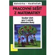 Pracovní sešit z matematiky: Soubor úloh pro 7. ročník základní školy - Kniha