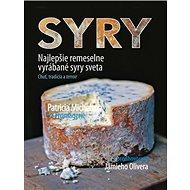 Syry: Najlepšie remeselne vyrábané syry sveta
