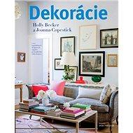Dekorácie: 1000 inšpiratívnych dizajnových nápadov pre každú izbu vášho domova - Kniha