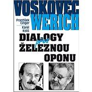Voskovec a Werich Dialogy přes železnou oponu - Kniha