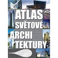 Atlas světové architektury - Kniha