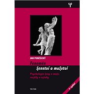 Fenomén ženství a mužství: Psychologie ženy a muže, rozdíly a vztahy - Kniha
