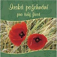 Irská požehnání pro tvůj život - Kniha