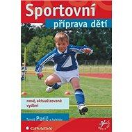 Sportovní příprava dětí: nové aktualizované vydání - Kniha