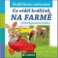 Co viděl králíček na farmě - Kniha
