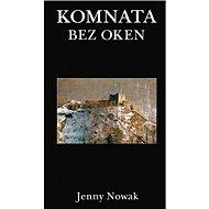 Komnata bez oken - Kniha