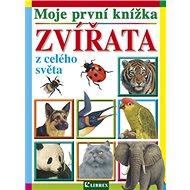 Moje první knížka Zvířata z celého světa - Kniha