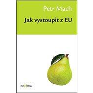 Jak vystoupit z EU - Kniha