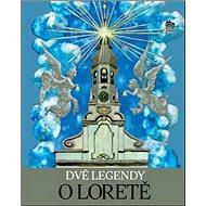 Dvě Legendy o Loretě - Kniha