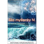 Síla myšlenky IV.: Emocí k nemoci - Kniha