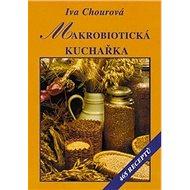 Makrobiotická kuchařka: 465 receptů - Kniha