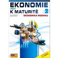 Ekonomie nejen k maturitě 2: Podniková ekonomie - Kniha