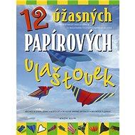 12 úžasných papírových vlaštovek - Kniha