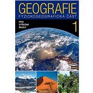 Geografie 1 pro střední školy: Fyzickogeografická část - Kniha