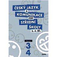 Český jazyk a komunikace pro SŠ 3.-4.díl: Učebnice