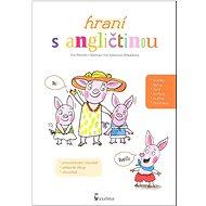 Hraní s angličtinou: Hravá angličtina pro malé děti - Kniha