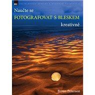 Naučte se fotografovat s bleskem kreativně - Kniha