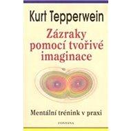 Zázraky pomocí tvořivé imaginace - Kniha
