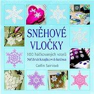 Sněhové vločky: 100 háčkovaných vzorů. Něžná krajková krása - Kniha